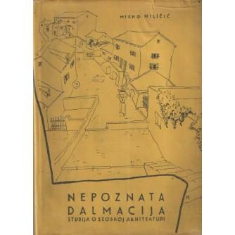 Mirko Miličić: Nepoznata Dalmacija